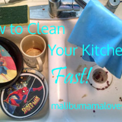 How to Clean Your Kitchen Fast!