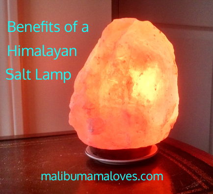 Benefits of a Himalayan Salt Lamp - MALIBU MAMA LOVES