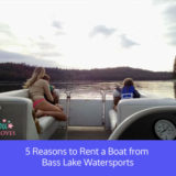 5 Reasons to Rent a Boat from Bass Lake Watersports