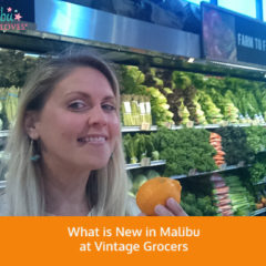 What is New in Malibu at Vintage Grocers