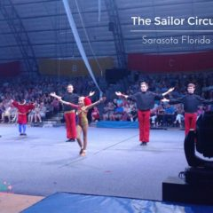 Family Travel: The Sailor Circus in Sarasota Florida