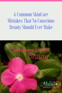 Conscious Beauty: 6 common skincare mistakes