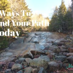 7 Ways To Find Your Path Today