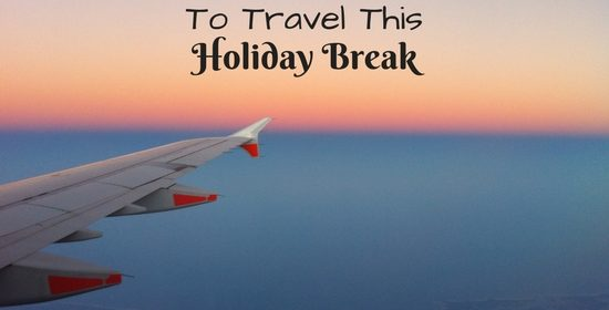 10 Reasons to Travel For This Holiday Break