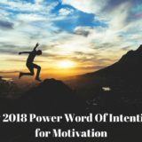 My 2018 Power Word of Intention for Motivation